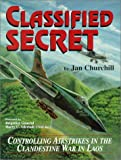 Classified Secret: Controlling Airstrikes in the Clandestine War in Laos