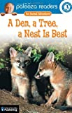 A Den, a Tree, a Nest Is Best, Level 3: An Animal Adventure (Lithgow Palooza Readers: Level 3)