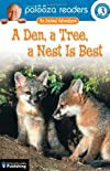 A Den, a Tree, a Nest Is Best, Level 3: An Animal Adventure (Lithgow Palooza Readers)