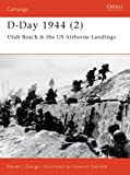 D-Day 1944: Utah Beach & Us Airborne Landings (1841763659) by Zaloga, Steven J. / Henry, Mark