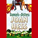 Damsels in Distress (       UNABRIDGED) by Joan Hess Narrated by C. J. Critt