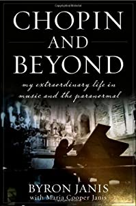 Chopin And Beyond My Extraordinary Life In Music And The Paranormal by Wiley