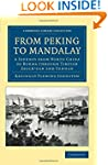 From Peking to Mandalay: A Journey fr...