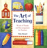 img - for The Art of Teaching: Words of Thanks and Encouragement for Teachers book / textbook / text book