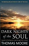 (Dark Nights of the Soul: A Guide to Finding Your Way Through Life's Ordeals) By Thomas Moore (Author) Paperback on (Jun , 2012)