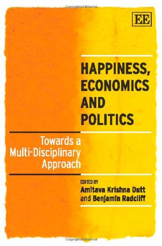 Happiness, Economics and Politics: Towards a Multi-Disciplinary Approach