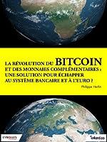 La r�volution du bitcoin et des monnaies compl�mentaires