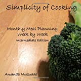 img - for Simplicity of Cooking: Monthly Meal Planning Week by Week - Intermediate Edition (Volume 2) book / textbook / text book