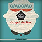 Gimpel the Fool | Isaac Bashevis Singer
