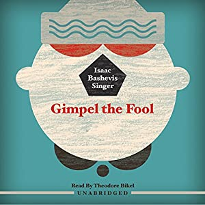Gimpel the Fool | [Isaac Bashevis Singer]