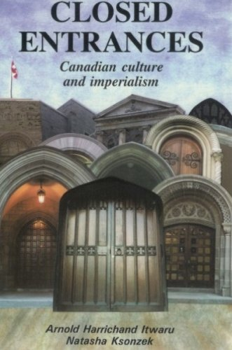 Closed Entrances: Canadian Culture and Imperialism