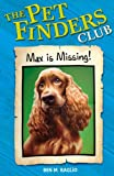 Max Is Missing ( Pet Finder's Club Ser.) (0340931310) by Baglio, Ben M.