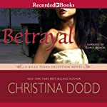 Betrayal: A Scarlet Deception Novel, Book 3 (       UNABRIDGED) by Christina Dodd Narrated by Carol Monda