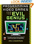 Programming Video Games for the Evil...