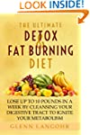 The Ultimate Detox and Fat Burning Di...