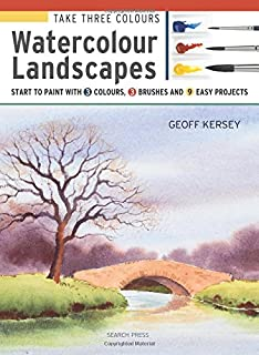 Book Cover: Take Three Colours: Watercolour Landscapes: Start to paint with 3 colours, 3 brushes and 9 easy projects