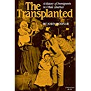 The Transplanted: A History of Immigrants in Urban America (Interdisciplinary Studies in History)