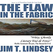 The Flaw in the Fabric: A Travellers Guide for Lost Souls, Book 1 | [Jim Lindsey]