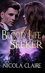 Blood Life Seeker (Kindred, Book 2): A Paranormal Romance Vampire Hunter Series