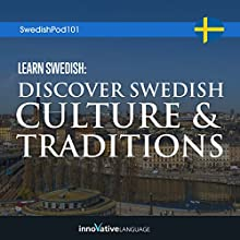 Learn Swedish: Discover Swedish Culture & Traditions Lecture by  Innovative Language Learning LLC Narrated by  Innovative Language Learning LLC