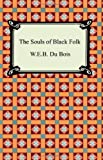 The Souls of Black Folk (1420925857) by W.E.B. Du Bois
