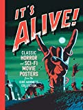 It's Alive!: Classic Horror and Sci-Fi Movie Posters from the Kirk Hammett Collection