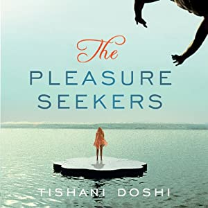 The Pleasure Seekers | [Tishani Doshi]