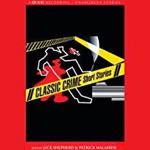 Classic Crime Short Stories Audiobook by Ruth Rendell, Graham Greene, G.K. Chesterton,  more Narrated by Jack Shepherd, Patrick Malahide
