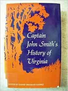 captain john smith history of virginia 1624 The general history of virginia is captain john smith historical narrative of talks with powhatan & pocahontas find summary for historical literary analysis.