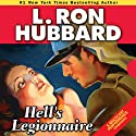 Hell's Legionnaire (       UNABRIDGED) by L. Ron Hubbard Narrated by Phil Proctor, Gino Montesinos, Enn Reitel, Michael Yurchak, Brooke Bloom, R. F. Daley