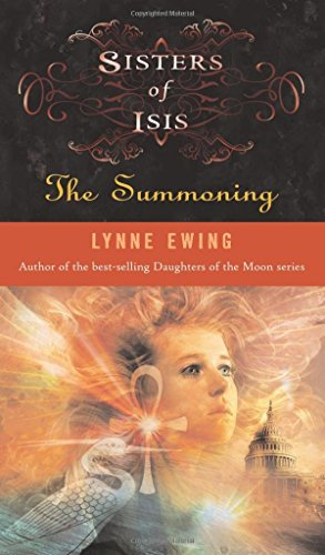 The Summoning: 1 (Sisters of Isis) by Lynne Ewing (1-Apr-2007) Hardcover