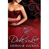 The Duke's Love (Book 1) (Realm of Peers) ~ Stephanie Maddux