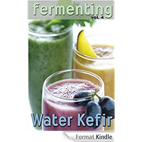 Fermenting vol. 4: Water Kefir (English Edition)