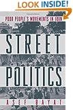 Street Politics: Poor People's Movements in Iran