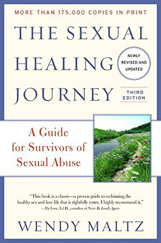 The Sexual Healing Journey: A Guide for Survivors of Sexual Abuse, 3rd Edition PDF