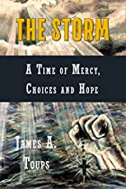The Storm: A Time Of Mercy, Choices And Hope