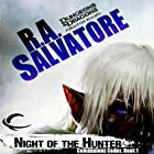 Night of the Hunter: Legend of Drizzt: Companions Codex, Book I (       UNABRIDGED) by R. A. Salvatore Narrated by Victor Bevine
