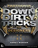 Photoshop Down & Dirty Tricks for Designers, Volume 2