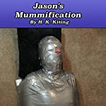 Jason's Mummification: Adventures in Erotic Gay Breath Control, Book 4 | H. K. Kiting