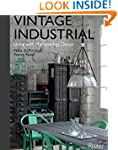 Vintage Industrial: Living With Desig...