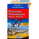 Polnische Ostseeküste / Danzig / Masuren