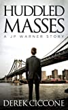 Huddled Masses (JP Warner/Officer Jones Book 2)