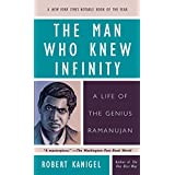 The Man Who Knew Infinity: A Life of the Genius Ramanujan ~ Robert Kanigel