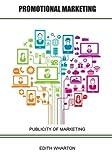 Promotional Marketing: Publicity of Marketing