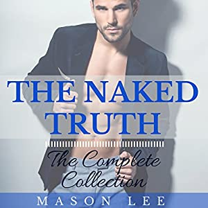 The Naked Truth: The Complete Collection Audiobook