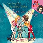 Lilly live on stage (Die wilde Lilly 2) | Franziska Gehm