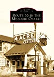 Route 66 in the Missouri Ozarks (MO) (Images of America) (Images of America (Arcadia Publishing))