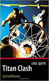 Amazon.com: Titan Clash (Orca Sports) (9781551437217): Sigmund Brouwer