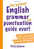 Ruth Colman The Briefest English Grammar and Punctuation Guide Ever!