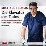 Die Klaviatur des Todes: Deutschlands bekanntester Rechtsmediziner klärt auf | Michael Tsokos